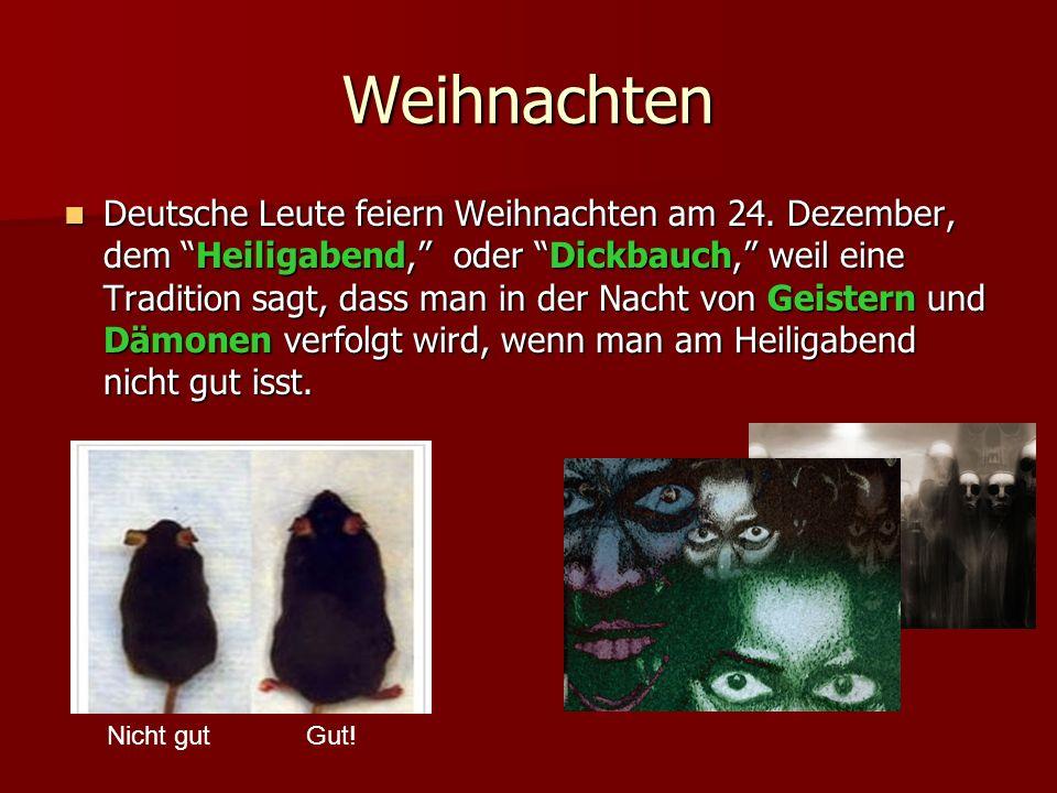 """Weihnachten Deutsche Leute feiern Weihnachten am 24. Dezember, dem """"Heiligabend,"""" oder """"Dickbauch,"""" weil eine Tradition sagt, dass man in der Nacht vo"""