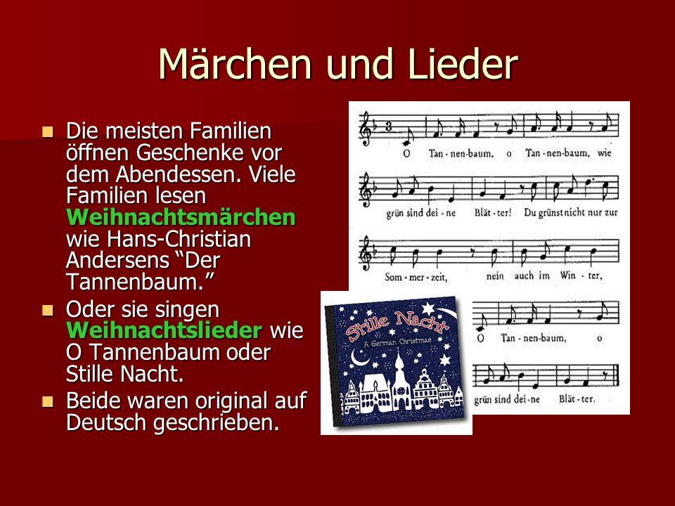 """Märchen und Lieder Die meisten Familien öffnen Geschenke vor dem Abendessen. Viele Familien lesen Weihnachtsmärchen wie Hans-Christian Andersens """"Der"""