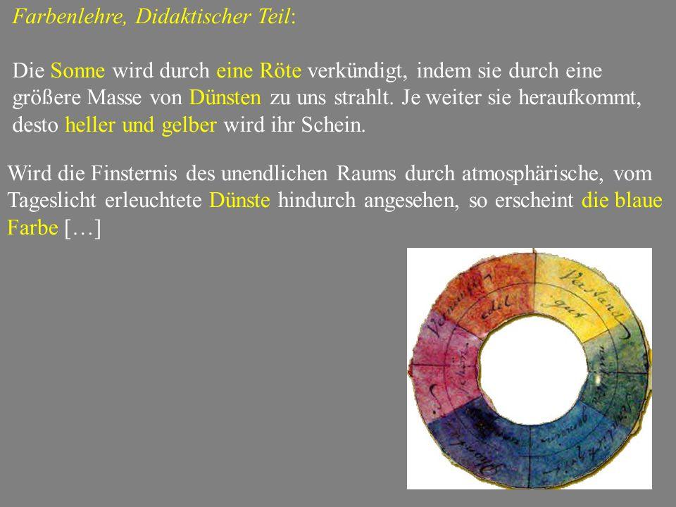 Farbenlehre, Didaktischer Teil: Die Sonne wird durch eine Röte verkündigt, indem sie durch eine größere Masse von Dünsten zu uns strahlt.