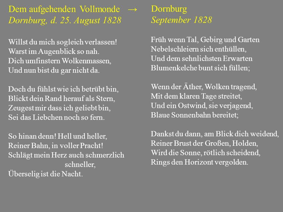 Dem aufgehenden Vollmonde → Dornburg, d.25. August 1828 Willst du mich sogleich verlassen.