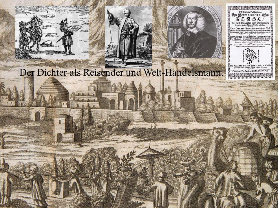 Der Dichter als Reisender und Welt-Handelsmann.