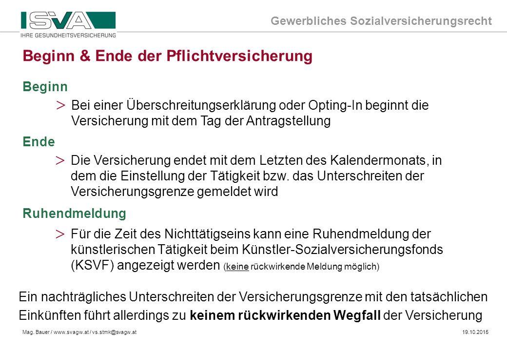 Gewerbliches Sozialversicherungsrecht Mag. Bauer / www.svagw.at / vs.stmk@svagw.at19.10.2015 Beginn > Bei einer Überschreitungserklärung oder Opting-I