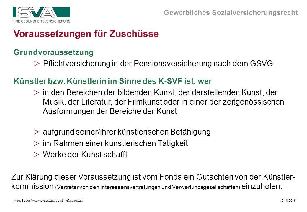 Gewerbliches Sozialversicherungsrecht Mag. Bauer / www.svagw.at / vs.stmk@svagw.at19.10.2015 Grundvoraussetzung > Pflichtversicherung in der Pensionsv