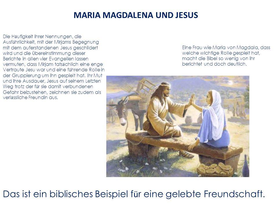MARIA MAGDALENA UND JESUS Eine Frau wie Maria von Magdala, dass welche wichtige Rolle gespielt hat, macht die Bibel so wenig von ihr berichtet und doc