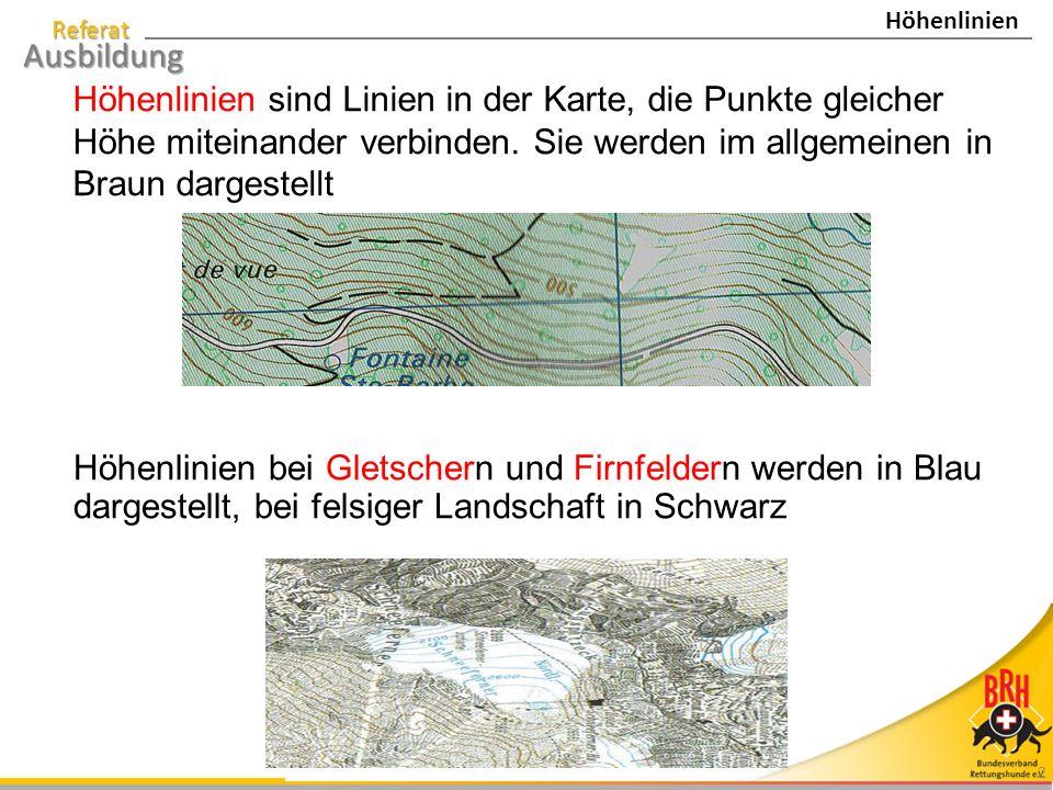 Referat Ausbildung 2 Höhenlinien sind Linien in der Karte, die Punkte gleicher Höhe miteinander verbinden.