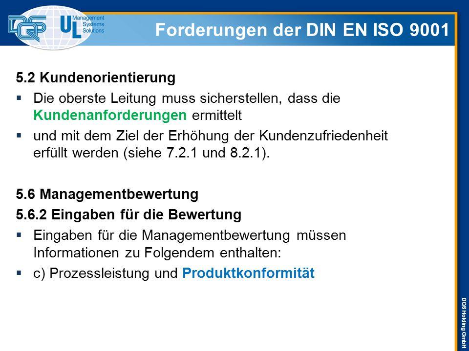 DQS Holding GmbH 5.2 Kundenorientierung  Die oberste Leitung muss sicherstellen, dass die Kundenanforderungen ermittelt  und mit dem Ziel der Erhöhu
