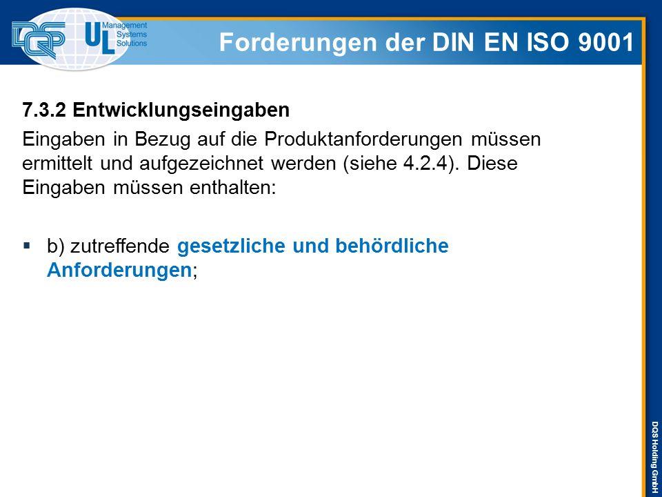 DQS Holding GmbH 7.3.2 Entwicklungseingaben Eingaben in Bezug auf die Produktanforderungen müssen ermittelt und aufgezeichnet werden (siehe 4.2.4). Di