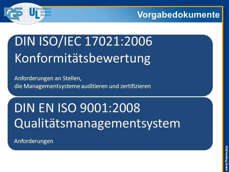 DQS Holding GmbH DIN ISO/IEC 17021:2006 Konformitätsbewertung Anforderungen an Stellen, die Managementsysteme auditieren und zertifizieren DIN EN ISO