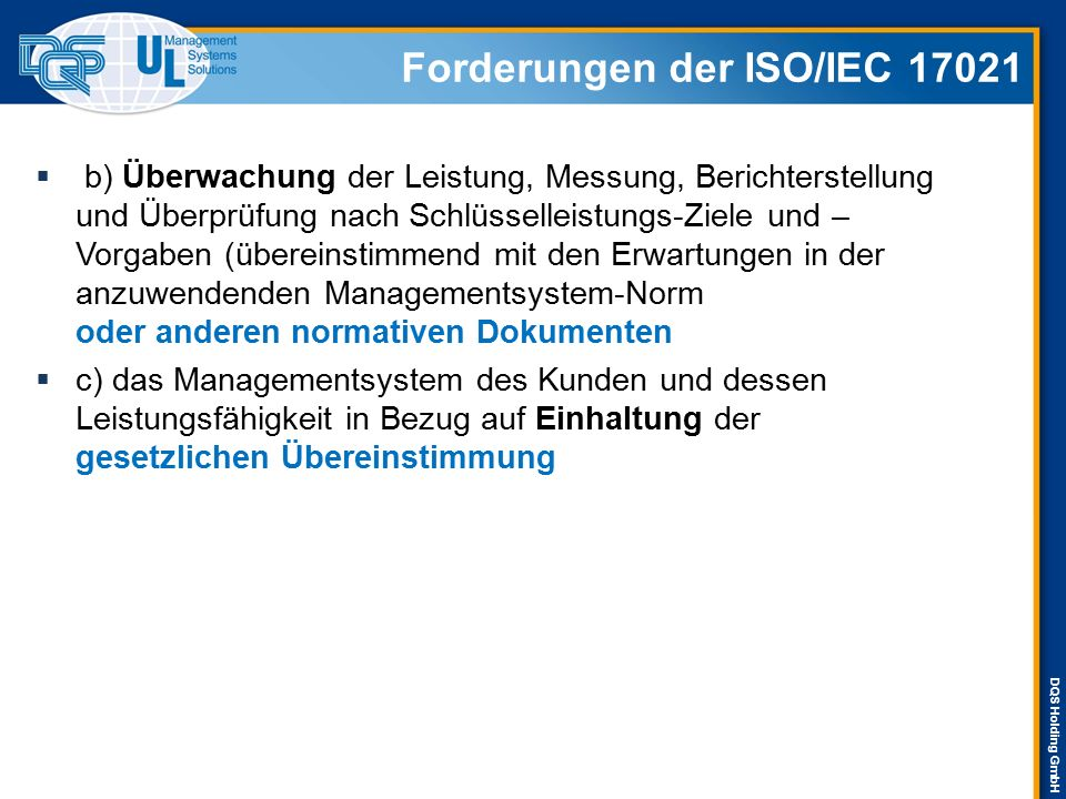 DQS Holding GmbH Forderungen der ISO/IEC 17021  b) Überwachung der Leistung, Messung, Berichterstellung und Überprüfung nach Schlüsselleistungs-Ziele
