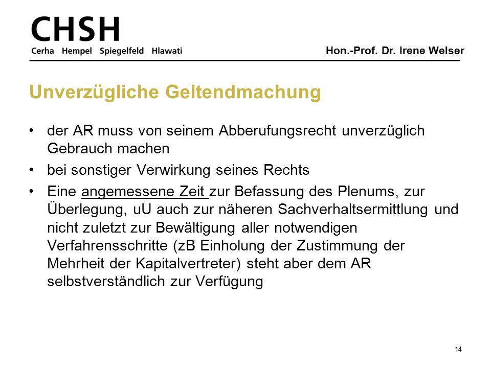 Hon.-Prof. Dr. Irene Welser Unverzügliche Geltendmachung der AR muss von seinem Abberufungsrecht unverzüglich Gebrauch machen bei sonstiger Verwirkung