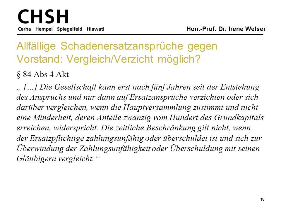 """Hon.-Prof. Dr. Irene Welser Allfällige Schadenersatzansprüche gegen Vorstand: Vergleich/Verzicht möglich? § 84 Abs 4 Akt """" […] Die Gesellschaft kann e"""