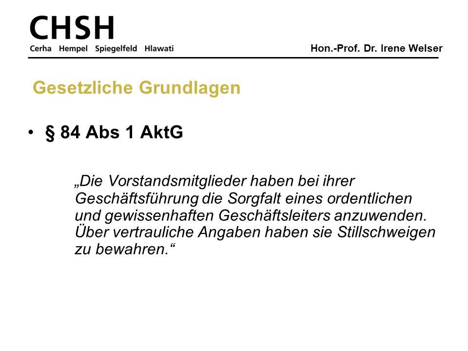 """Hon.-Prof. Dr. Irene Welser § 84 Abs 1 AktG """"Die Vorstandsmitglieder haben bei ihrer Geschäftsführung die Sorgfalt eines ordentlichen und gewissenhaft"""