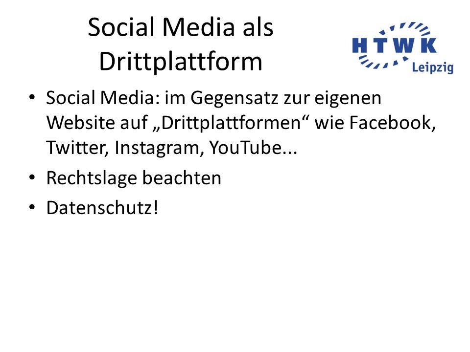 """Social Media als Drittplattform Social Media: im Gegensatz zur eigenen Website auf """"Drittplattformen wie Facebook, Twitter, Instagram, YouTube..."""