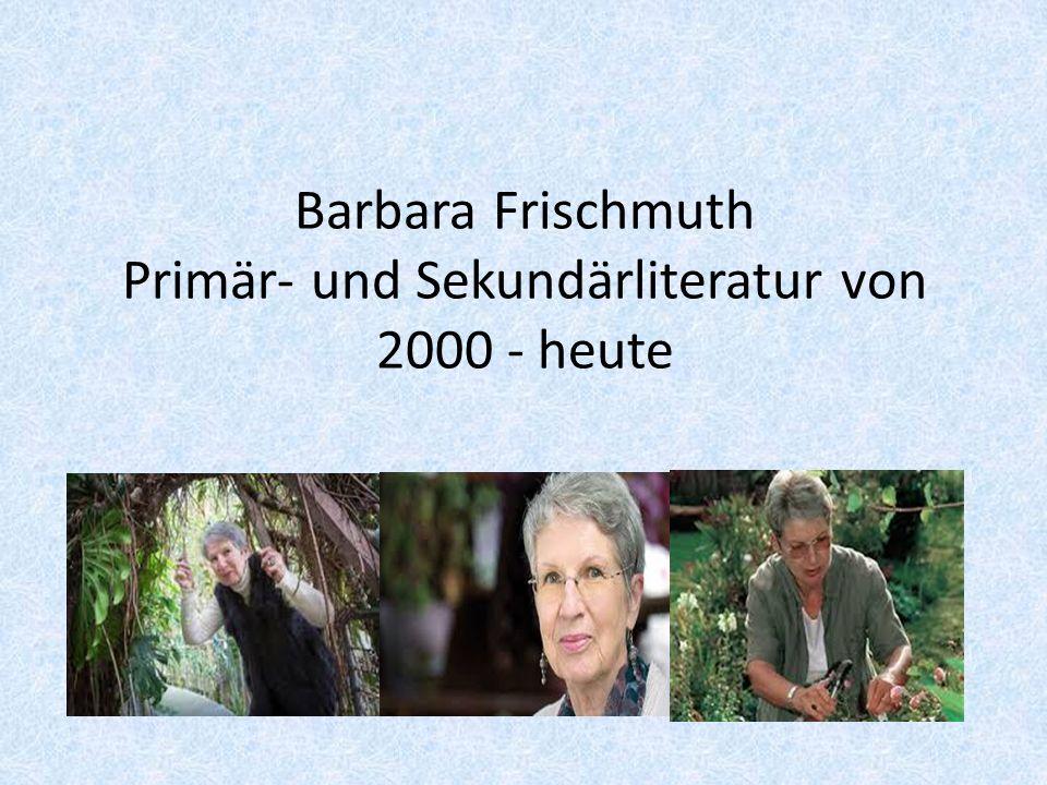 Barbara Frischmuth Primär- und Sekundärliteratur von 2000 - heute