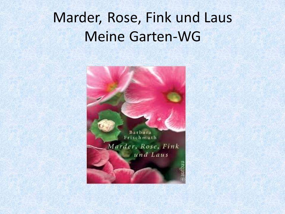 Marder, Rose, Fink und Laus Meine Garten-WG