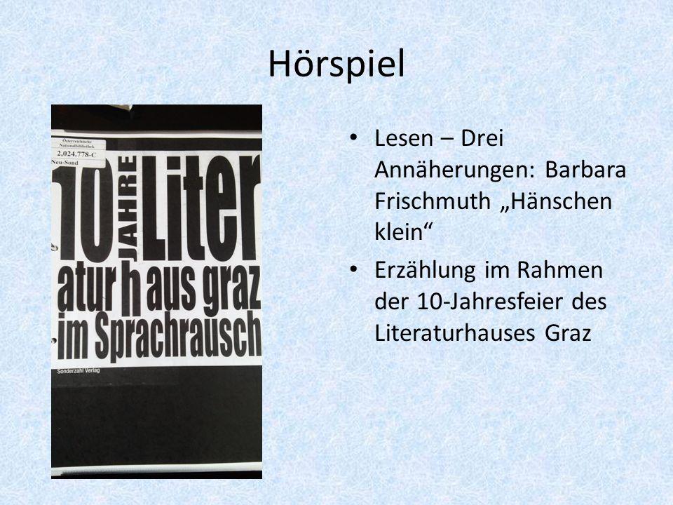 """Hörspiel Lesen – Drei Annäherungen: Barbara Frischmuth """"Hänschen klein"""" Erzählung im Rahmen der 10-Jahresfeier des Literaturhauses Graz"""
