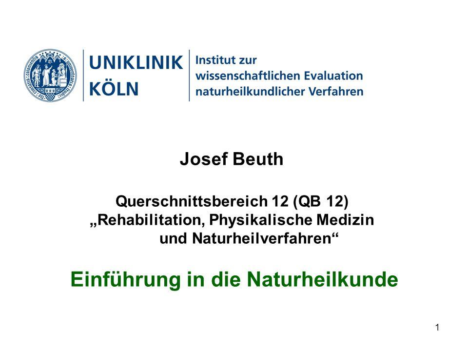 """1 Josef Beuth Querschnittsbereich 12 (QB 12) """"Rehabilitation, Physikalische Medizin und Naturheilverfahren Einführung in die Naturheilkunde"""