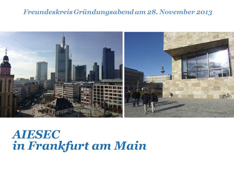 AIESEC in Frankfurt am Main Freundeskreis Gründungsabend am 28. November 2013