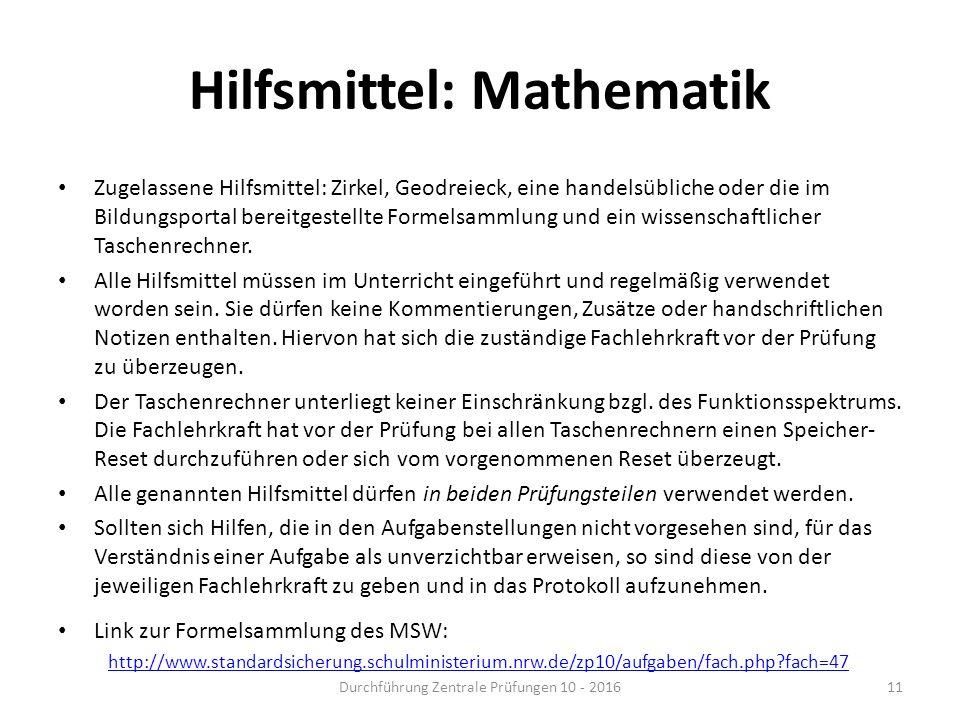 Hilfsmittel: Mathematik Zugelassene Hilfsmittel: Zirkel, Geodreieck, eine handelsübliche oder die im Bildungsportal bereitgestellte Formelsammlung und