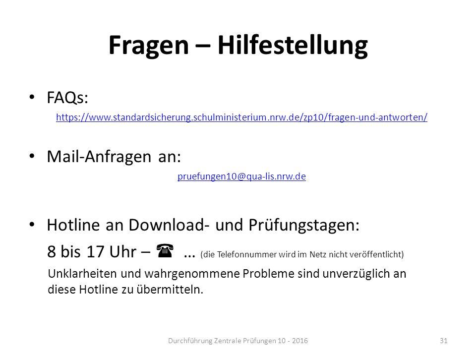 Fragen – Hilfestellung FAQs: https://www.standardsicherung.schulministerium.nrw.de/zp10/fragen-und-antworten/ Mail-Anfragen an: pruefungen10@qua-lis.n