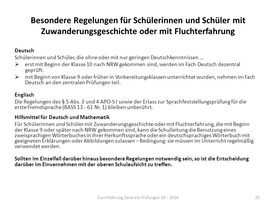 Besondere Regelungen für Schülerinnen und Schüler mit Zuwanderungsgeschichte oder mit Fluchterfahrung Deutsch Schülerinnen und Schüler, die ohne oder