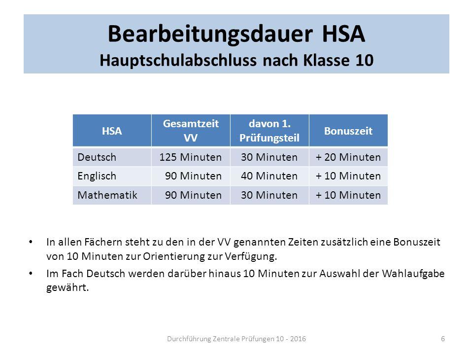 Bearbeitungsdauer HSA Hauptschulabschluss nach Klasse 10 In allen Fächern steht zu den in der VV genannten Zeiten zusätzlich eine Bonuszeit von 10 Min