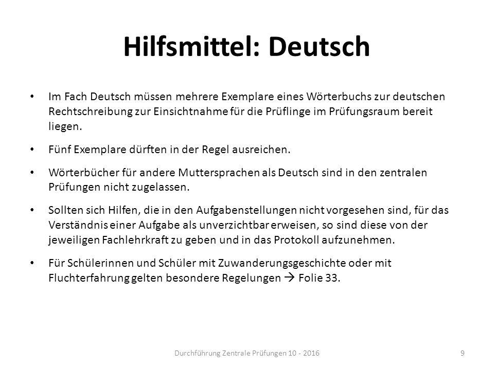 Hilfsmittel: Deutsch Im Fach Deutsch müssen mehrere Exemplare eines Wörterbuchs zur deutschen Rechtschreibung zur Einsichtnahme für die Prüflinge im P