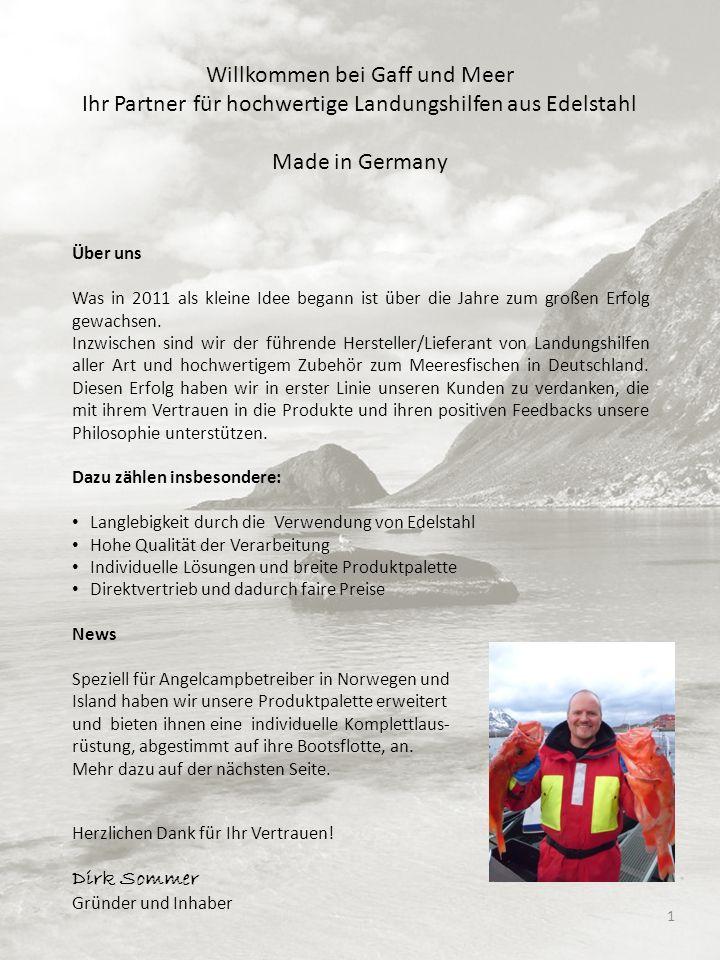 1 Willkommen bei Gaff und Meer Ihr Partner für hochwertige Landungshilfen aus Edelstahl Made in Germany Über uns Was in 2011 als kleine Idee begann is