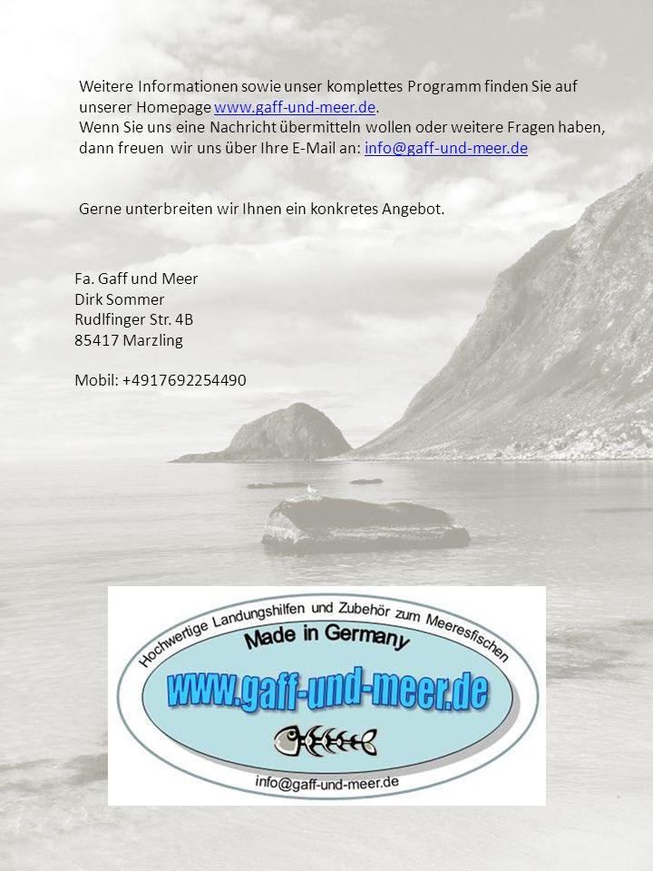 3 Weitere Informationen sowie unser komplettes Programm finden Sie auf unserer Homepage www.gaff-und-meer.de.www.gaff-und-meer.de Wenn Sie uns eine Na