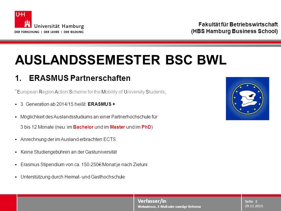 Verfasser/in Webadresse, E-Mail oder sonstige Referenz AUSLANDSSEMESTER BSC BWL 1.ERASMUS Partnerschaften