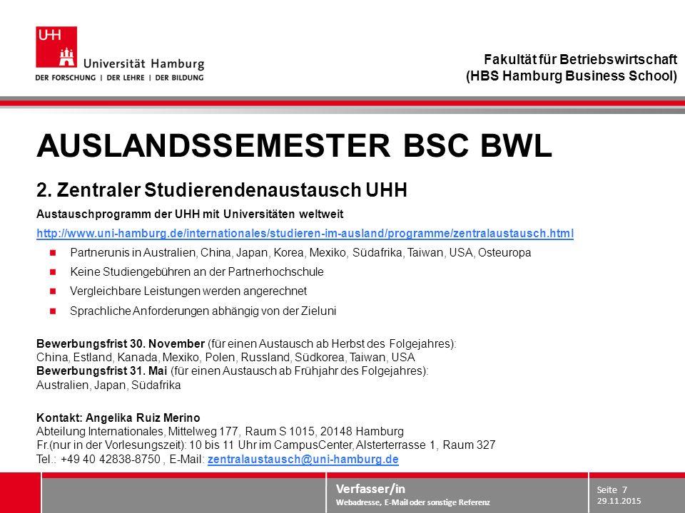 Verfasser/in Webadresse, E-Mail oder sonstige Referenz AUSLANDSSEMESTER BSC BWL 2. Zentraler Studierendenaustausch UHH Austauschprogramm der UHH mit U