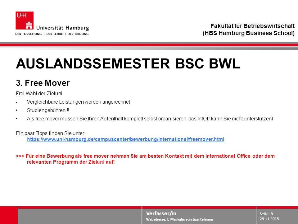 Verfasser/in Webadresse, E-Mail oder sonstige Referenz AUSLANDSSEMESTER BSC BWL 3. Free Mover Frei Wahl der Zieluni Vergleichbare Leistungen werden an