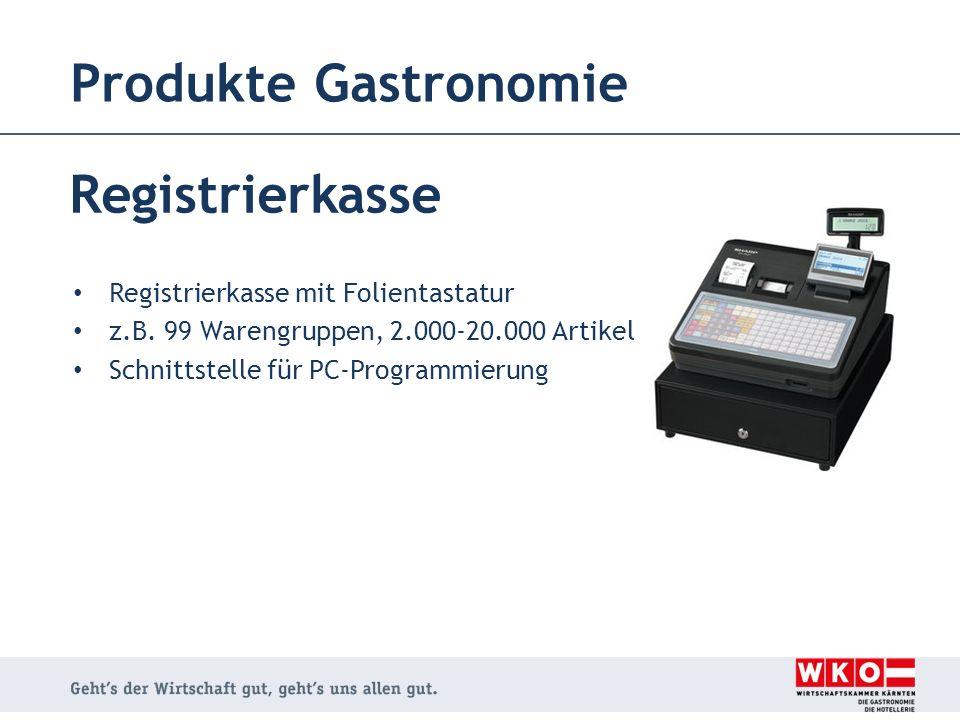 Produkte Gastronomie Registrierkasse Registrierkasse mit Folientastatur z.B. 99 Warengruppen, 2.000-20.000 Artikel Schnittstelle für PC-Programmierung
