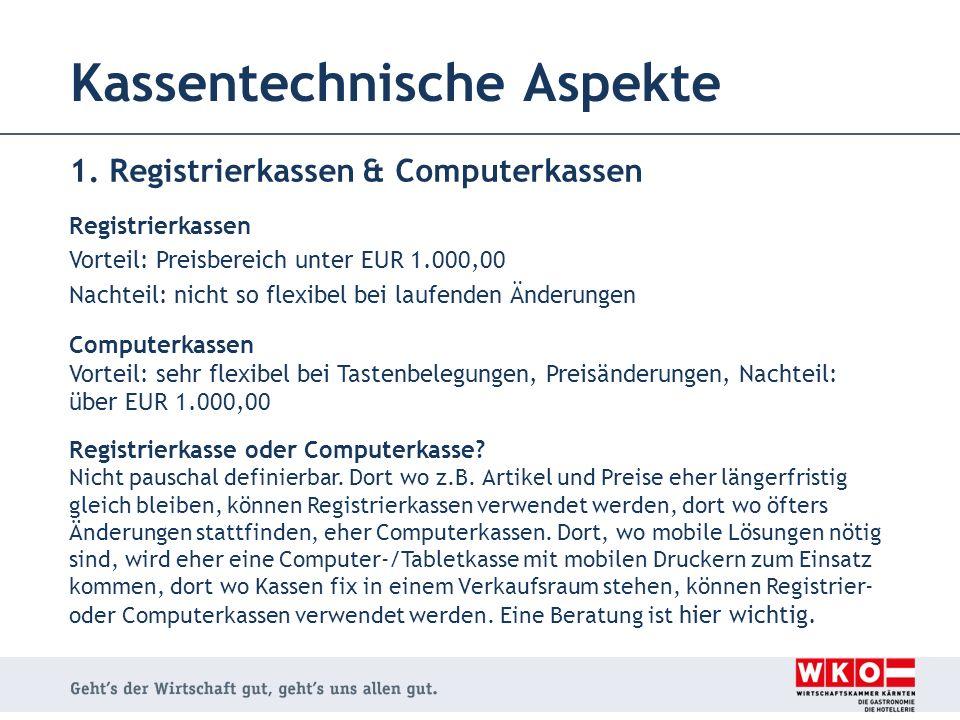 1. Registrierkassen & Computerkassen Registrierkassen Vorteil: Preisbereich unter EUR 1.000,00 Nachteil: nicht so flexibel bei laufenden Änderungen Co