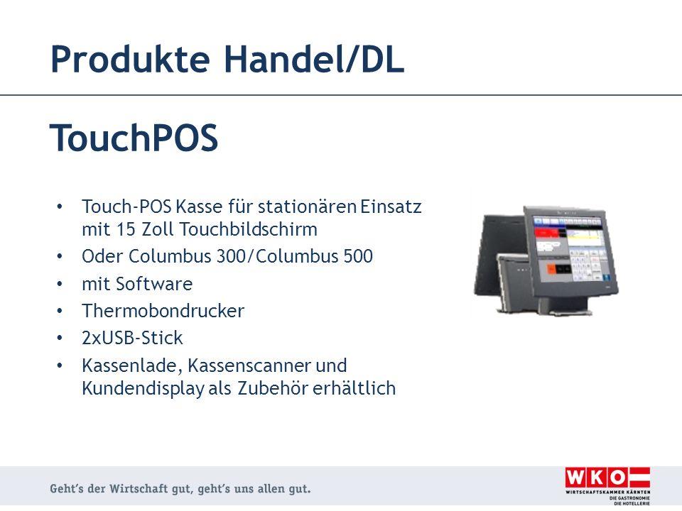 Produkte Handel/DL TouchPOS Touch-POS Kasse für stationären Einsatz mit 15 Zoll Touchbildschirm Oder Columbus 300/Columbus 500 mit Software Thermobond