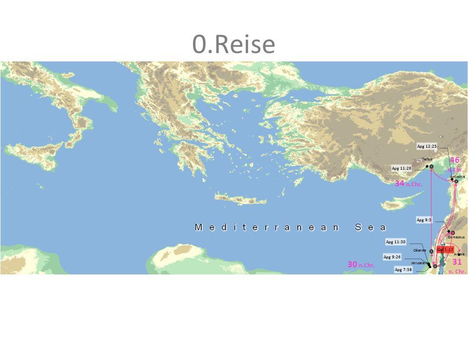 0.Reise Antiochia Jerusalem Damaskus Apg 7:58 Apg 9:3 Arabia Apg 11:26 Apg 9:26 Tarsus Cäsarea Apg 12:25 Apg 11:30 30 n.Chr. 31 n. Chr. 34 n.Chr. 46 n