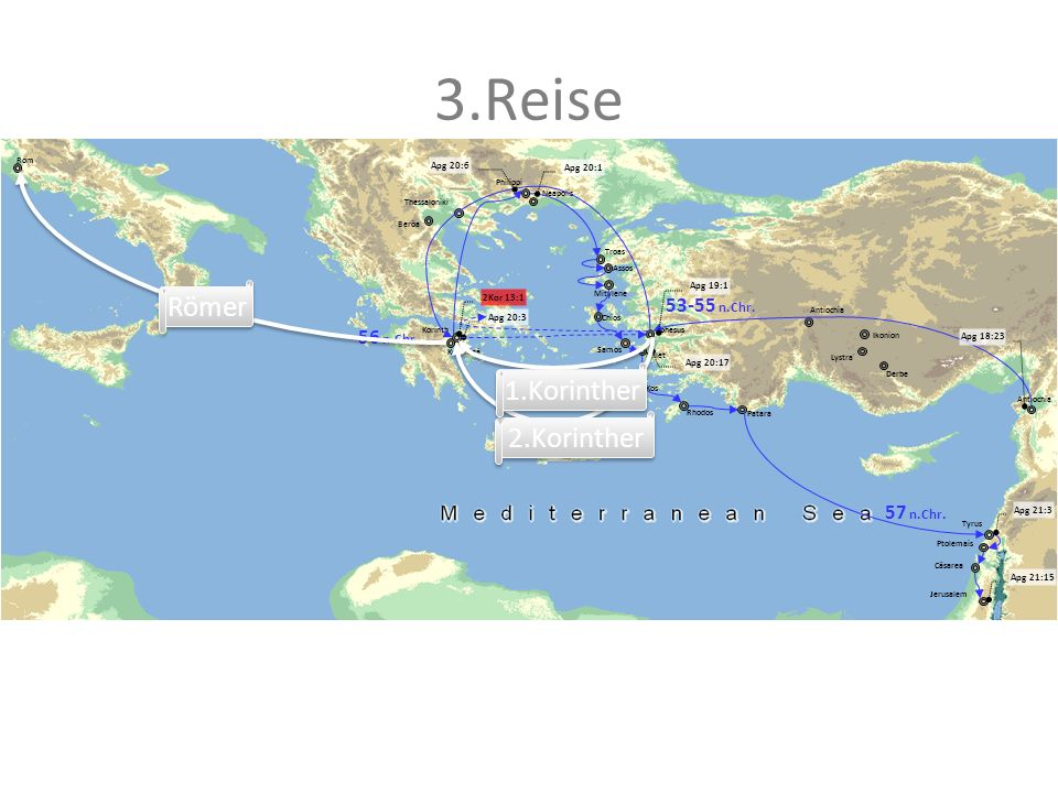 3.Reise Antiochia Ikonion Lystra Derbe Ephesus Beröa Thessaloniki Neapolis Philippi Korinth Kenchreä Milet Kos Patara Mitylene Troas Tyrus Cäsarea Jer
