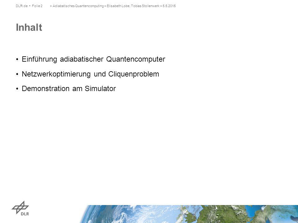 Motivation: Quanten-Speed-Up DLR.de Folie 3> Adiabatisches Quantencomputing > Elisabeth Lobe, Tobias Stollenwerk > 5.5.2015 Diskrete Optimierung ist die Grundlage für viele Probleme:  Packungen  Partitionen NP-schwere Probleme.