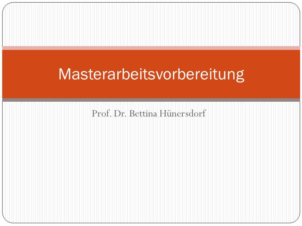 Prof. Dr. Bettina Hünersdorf Masterarbeitsvorbereitung