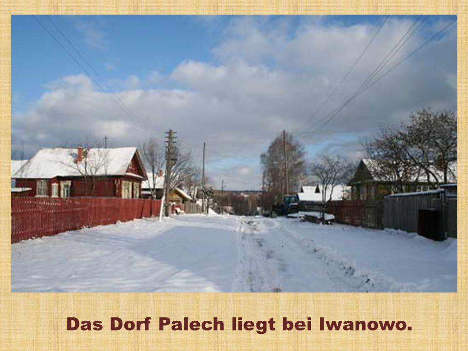 Das Dorf Palech liegt bei Iwanowo.