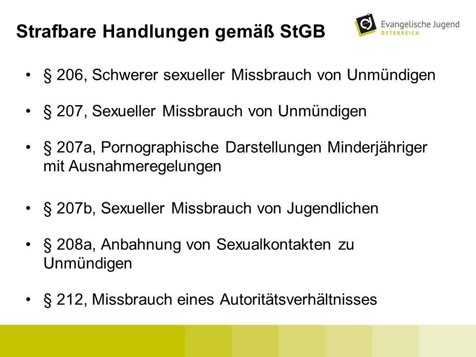 Strafbare Handlungen gemäß StGB § 206, Schwerer sexueller Missbrauch von Unmündigen § 207, Sexueller Missbrauch von Unmündigen § 207a, Pornographische