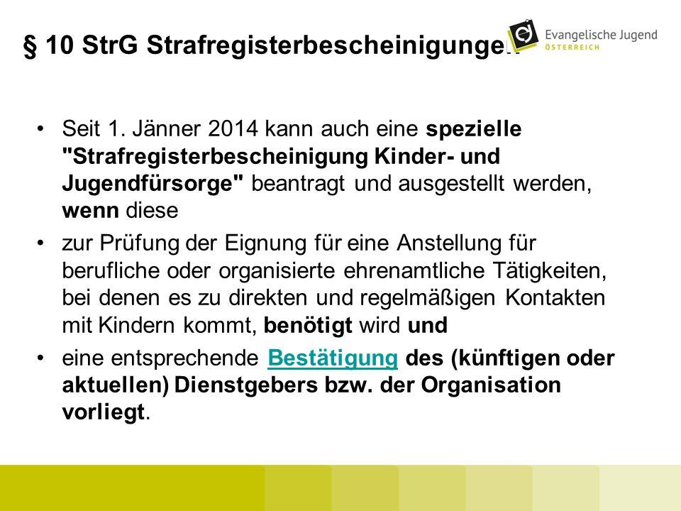 § 10 StrG Strafregisterbescheinigungen Seit 1. Jänner 2014 kann auch eine spezielle