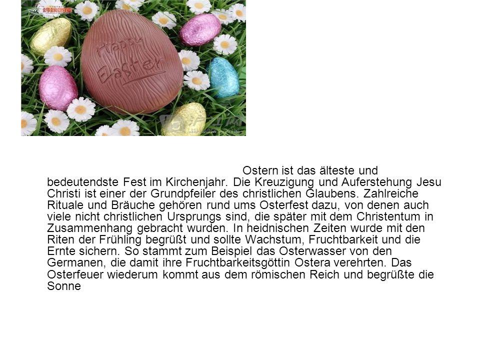 Ostern ist das älteste und bedeutendste Fest im Kirchenjahr.