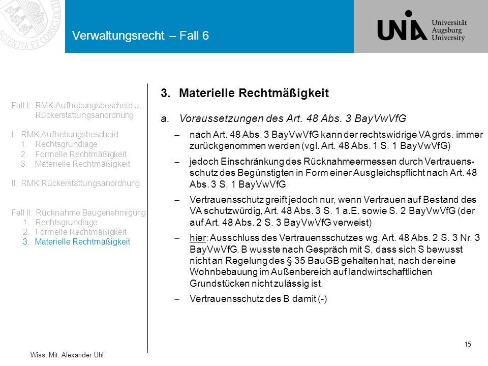 Verwaltungsrecht – Fall 6 15 Wiss. Mit. Alexander Uhl Fall I:RMK Aufhebungsbescheid u. Rückerstattungsanordnung I.RMK Aufhebungsbescheid 1.Rechtsgrund