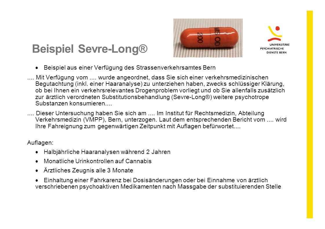 Beispiel Sevre-Long®  Beispiel aus einer Verfügung des Strassenverkehrsamtes Bern.... Mit Verfügung vom.... wurde angeordnet, dass Sie sich einer ver