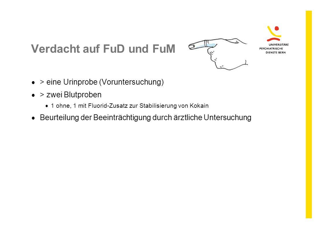Verdacht auf FuD und FuM  > eine Urinprobe (Voruntersuchung)  > zwei Blutproben  1 ohne, 1 mit Fluorid-Zusatz zur Stabilisierung von Kokain  Beurt