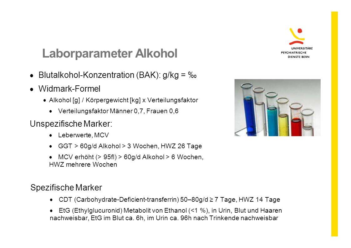 Laborparameter Alkohol  Blutalkohol-Konzentration (BAK): g/kg = ‰  Widmark-Formel  Alkohol [g] / Körpergewicht [kg] x Verteilungsfaktor  Verteilun