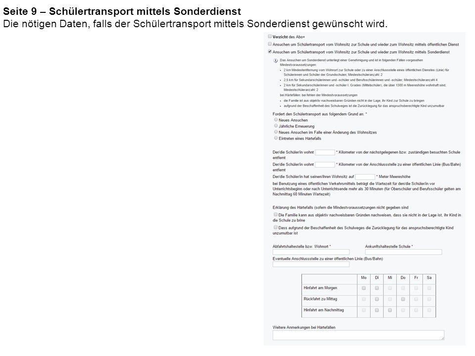 Seite 9 – Schülertransport mittels Sonderdienst Die nötigen Daten, falls der Schülertransport mittels Sonderdienst gewünscht wird.