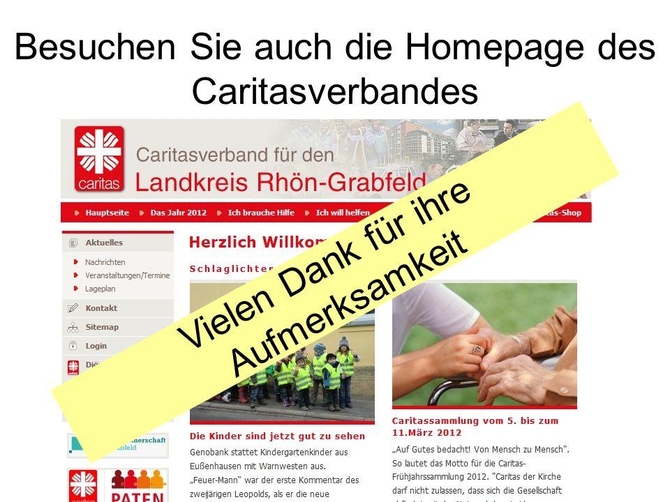 Besuchen Sie auch die Homepage des Caritasverbandes Vielen Dank für ihre Aufmerksamkeit
