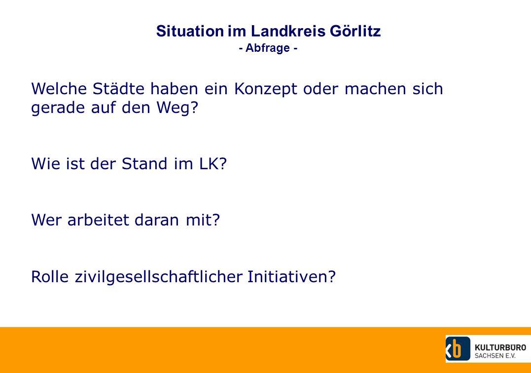 Situation im Landkreis Görlitz - Abfrage - Welche Städte haben ein Konzept oder machen sich gerade auf den Weg.